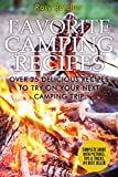Favorite Camping Recipes: Over 25 Delicious Recipes To Try On Your Next Camping Trip (Rory's Meat Kitchen)