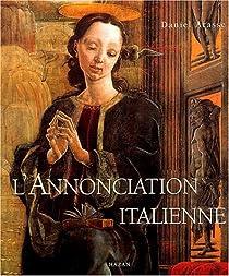 L'Annonciation italienne : Une histoire de perspective par Arasse