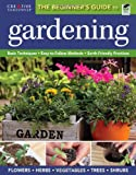 The Beginner's Guide to Gardening: Basic Techniques - Easy-to-Follow Methods - Earth-Friendly Practices