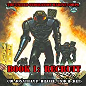 Recruit : The United Federation Marine Corps Volume 1 | Jonathan P. Brazee