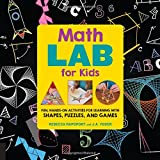 img - for Math Lab for Kids: Fun, Hands-On Activities for Learning with Shapes, Puzzles, and Games (Lab Series) book / textbook / text book