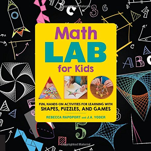Math Lab for Kids: Fun, Hands-On Activities for Learning with Shapes, Puzzles , and Games (Lab Series)