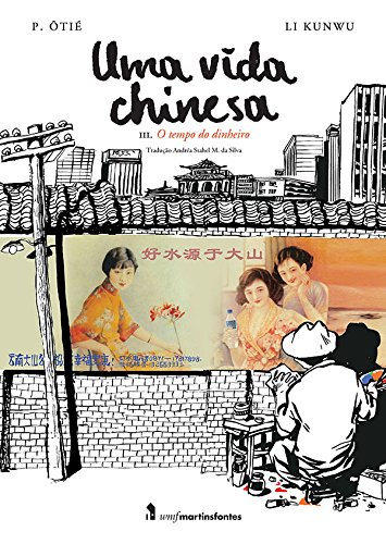 Uma Vida Chinesa. O Tempo do Dinheiro - Volume III