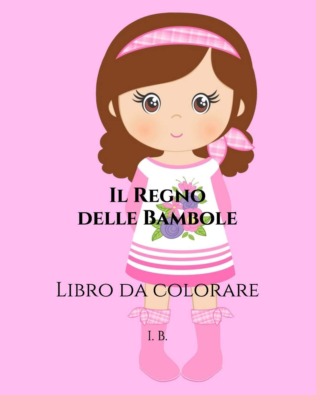 Bambola Da Colorare.Amazon In Buy Il Regno Delle Bambole Libro Da Colorare Bambole