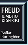 Il motto di spirito (Universale Bollati Boringhieri-S. scient.)