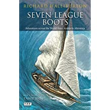 Seven League Boots: Adventures Across the World from Arabia to Abyssinia