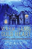 Warm Hands Cold Heart: A Marshall House Christmas Mystery (Marshall House Mystery Book 7)