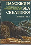 Dangerous Sea Creatures, Thomas Helm, 0308102258