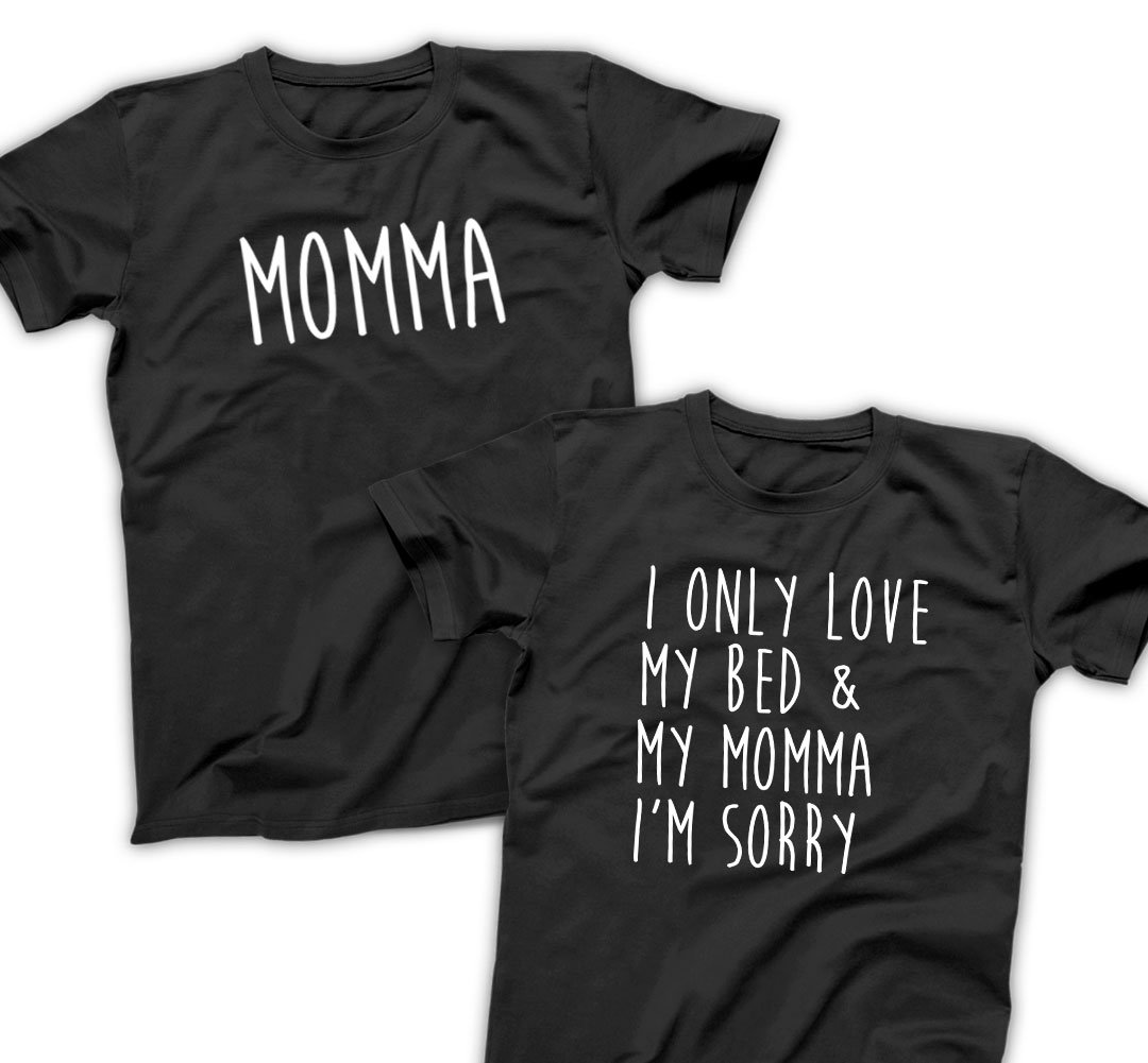I Only Love My Bed and My Momma I'm Sorry - Funny Matching Shirts for Twins Birthday Set, Besties, Best Friends Gift, Father Son, Mommy and Me