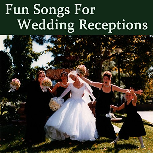 Fun Songs For Wedding Receptions By Wedding Music Central