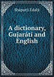 A Dictionary, Gujarátí and English, Shapurji Edalji, 5518859600