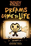Dreams Come to Life (Bendy and the Ink Machine, Book 1) (1)