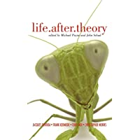 Life.After.Theory: Jacques Derrida, Frank Kermode, Toril Moi, Christopher Norris
