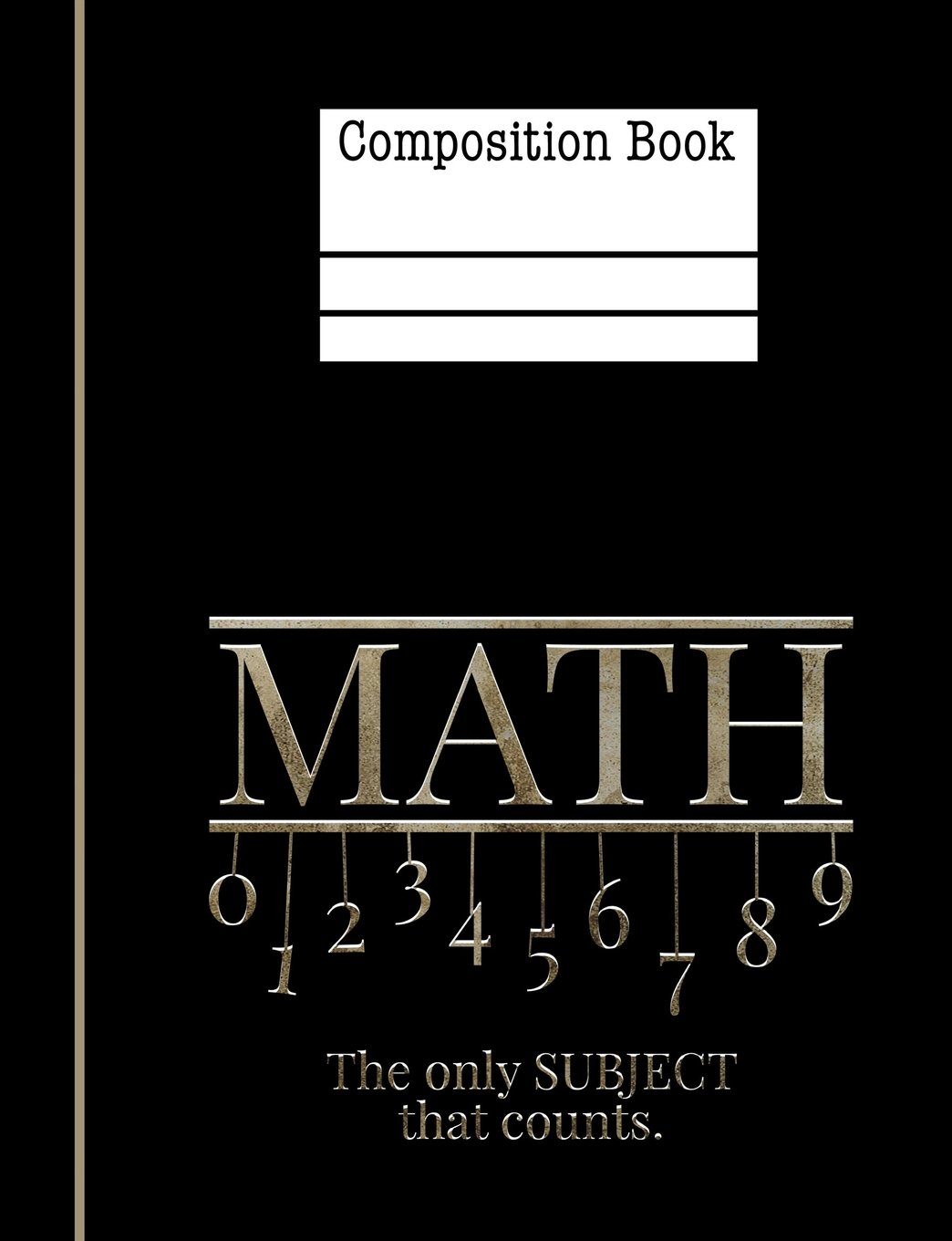 Math The Only Subject That Counts Composition Notebook - Hexagonal 0.5 Inch: 7.44 x 9.69 - 200 Pages - 1/2 Inch Hexagonal Graph Paper - School Student Teacher Office ebook