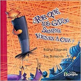 Por Que Los Gatos Siempre Vuelven a Casa? (Spanish Edition): Poly Bernatene, Rodrigo Folgueira: 9789509051492: Amazon.com: Books