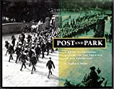 img - for Post & Park: A Brief Illustrated History of the Presidio of San Francisco book / textbook / text book