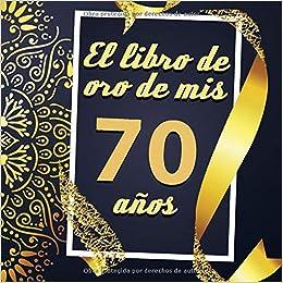 El libro de oro de mis 70 años: Libro de visitas fiesta de ...