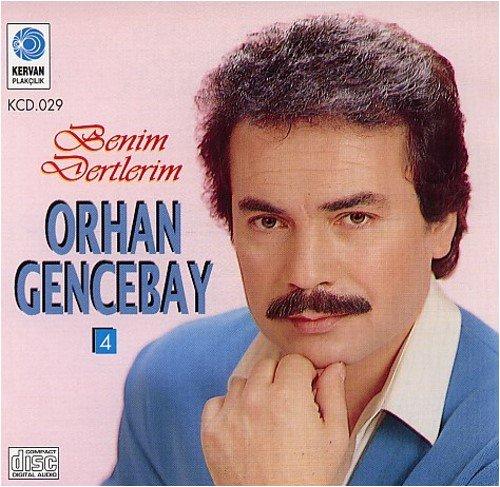 Orhan Gencebay - Benim Dertlerim - Zortam Music