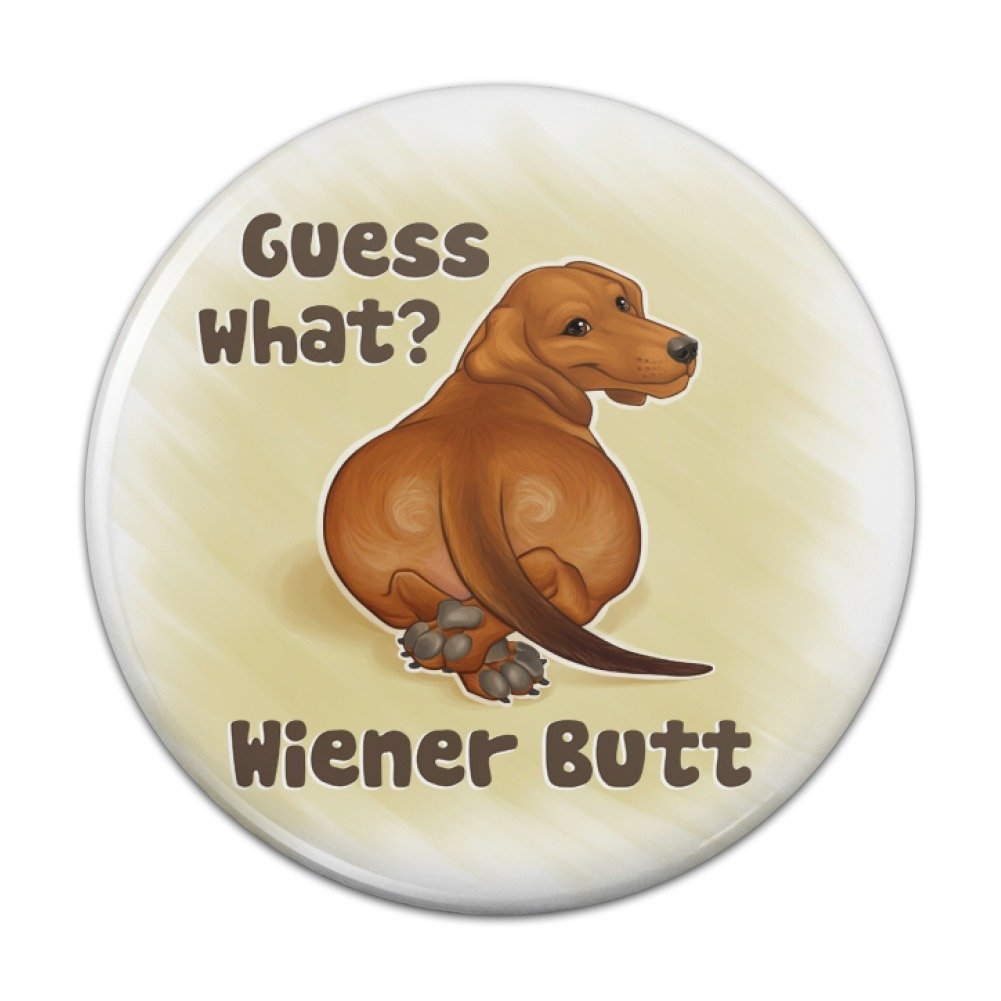 Guess What? Wiener Dog Butt Dachshund Funny Compact Pocket Purse Hand Cosmetic Makeup Mirror - 3 Diameter Graphics and More