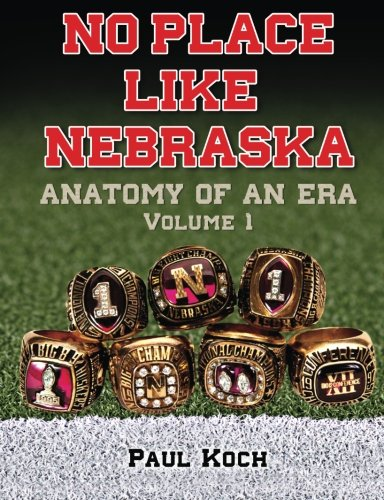 Read Online No Place Like Nebraska: Anatomy of an Era, Vol. 1 pdf