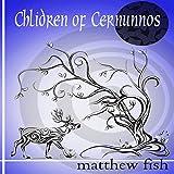 Children of Cernunnos: Children of the Pomme, Book 2