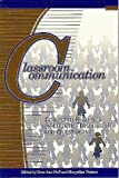 Classroom Communication : Collected Readings for Effective Discussion and Questioning, , 1891859005