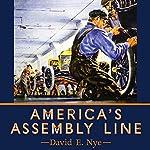 America's Assembly Line | David E Nye