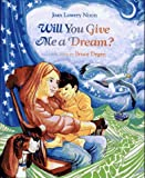 Will You Give Me a Dream?, Joan Lowery Nixon and Bruce Degen, 0027682110