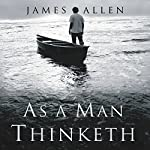 As a Man Thinketh: Original 1902 Edition | James Allen,Charles Conrad