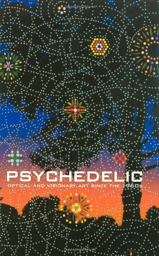Download Psychedelic: Optical and Visionary Art since the 1960s (The MIT Press) pdf
