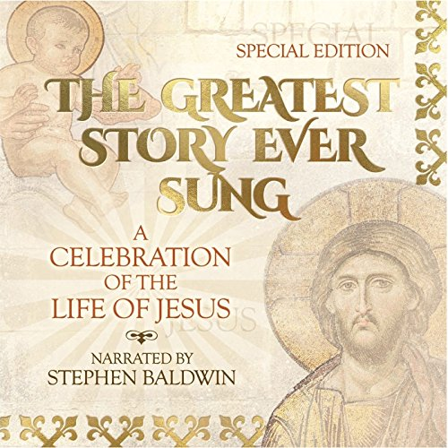 The Greatest Story Ever Sung  A Celebration Of The Life Of Jesus  Special Edition