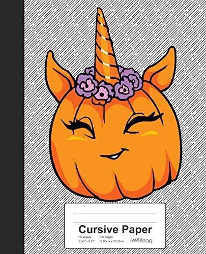 Cursive Paper: Book Funny Unicorn Pumpkin Halloween (Weezag Cursive Paper (Halloween Poems For Middle School)