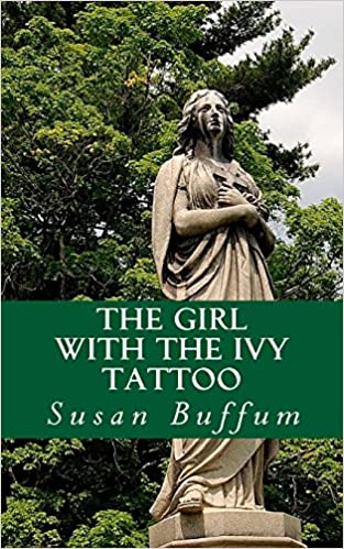 788ca9ee2 The Girl With the Ivy Tattoo: Susan Buffum: 9781976295553: Amazon.com: Books