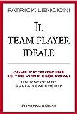 Il Team Player ideale: Come riconoscere le tre virtù essenziali. Un racconto sulla leadership