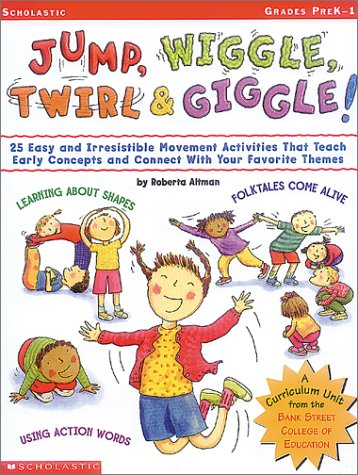 Jump Wiggle Twirl And Giggle   25 Easy And Irrestible Movement Activities That Teach Early Concepts And Connect With Your Favorite Themes
