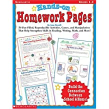 Hands-On Homework Pages: 50 Fun-Filled, Reproducible Activities, Games, and Manipulatives That Help Stregthen Skills in Reading, Writing, Math, and More!