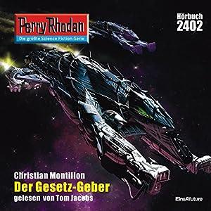 Der GESETZ-Geber (Perry Rhodan 2402) Hörbuch