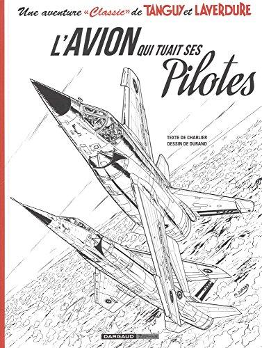 Une Aventure Classic De Tanguy Et Laverdure, Tome 2 : L'avion Qui Tuait Ses Pilotes : Avec Un Ex-libris