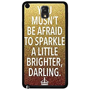 """""""You Musn't Be Afraid to Sparkle a Little Brighter Darling"""" on Gold and Bronze Glitter Background Hard Snap on Phone Case (Note 3 III)"""