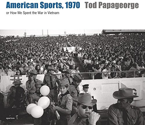 American Sports, 1970: Or How We Spent the War in Vietnam by Brand: Aperture