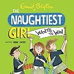 Naughtiest Girl Wants to Win: The Naughtiest Girl, Book 9 | Anne Digby