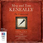 The Unmourned: The Monsarrat Series, 2 | Tom Keneally,Meg Keneally