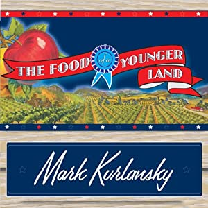 The Food of a Younger Land Audiobook