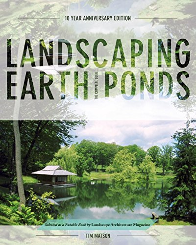 Landscaping Earth Ponds: The Complete Guide ()