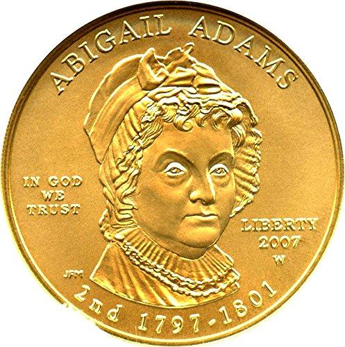 2007 W $10 First Spouse Abigail Adams Ten Dollar MS70 NGC