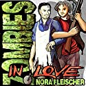 Zombies in Love Audiobook by Nora Fleischer Narrated by Martin Wurst