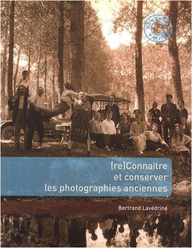(re) Connaître et conserver les photographies anciennes Broché – 21 janvier 2009 Bertrand Lavédrine Jean-Paul Gandolfo Sibylle Monod Michel Frizot