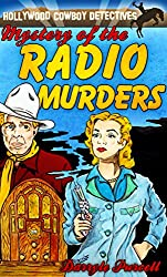 Mystery of the Radio Murders (The Hollywood Cowboy Detectives Book 14)