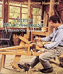 Green Woodworking: A Hands-On-Approach