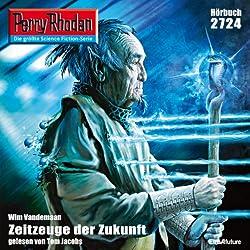 Zeitzeuge der Zukunft (Perry Rhodan 2724)